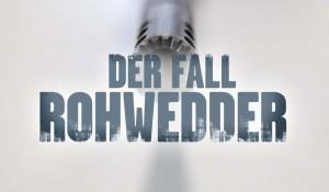 DER FALL ROHWEDDER